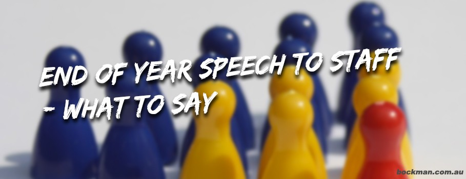 An End of Year Business Speech – How to Close the Year Off With Your Staff